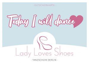 """Gutschein """"Today I will dance"""""""