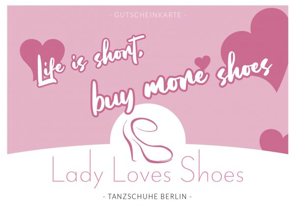 "Gutschein ""life is short, buy more shoes"